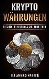 Kryptowährungen: Bitcoin, Ethereum & Co. (Kryptowährungen & Bitcoin verstehen)